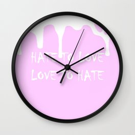 Hate to Love and Love to Hate Wall Clock