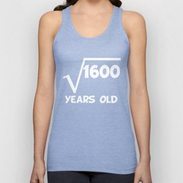 40th Birthday Square Root Of 1600 Unisex Tank Top