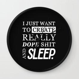CREATE DOPE SHIT & SLEEP Wall Clock