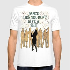 DANCE LIKE YOU DON'T GIVE A SHIT White SMALL Mens Fitted Tee