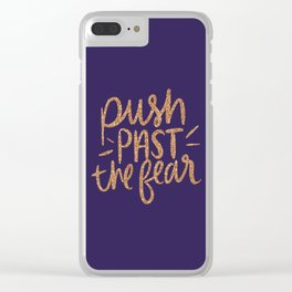 Push Past The Fear Clear iPhone Case