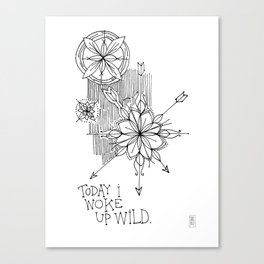 Today I Woke Up Wild Canvas Print