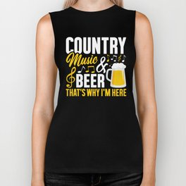 Country Music and Beer, That's Why I'm Here, Cowboys Trucks, Country Living Lifestyle Biker Tank