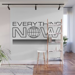 Everything Now Wall Mural