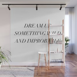 dream up something wild Wall Mural
