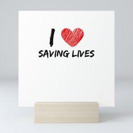 I Love Saving Lives Mini Art Print