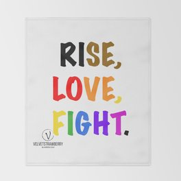 Rise, Love, Fight. Throw Blanket