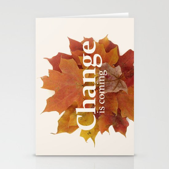 Change is coming Stationery Cards