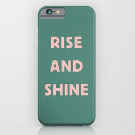 Rise and Shine motivational slogan in pink and green vintage letterpress iPhone Case