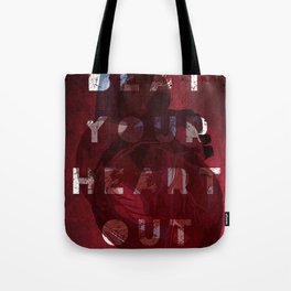 Beat your heart out Tote Bag