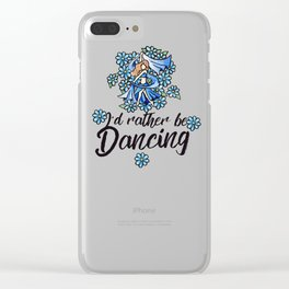 I'd rather be dancing Clear iPhone Case