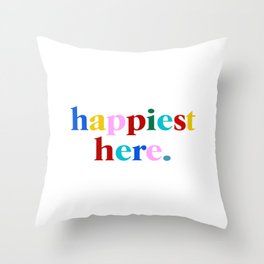 happiest here Throw Pillow