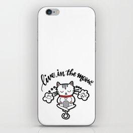 Live in the Meow - Cat Yoga Pun iPhone Skin