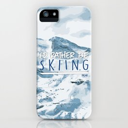 I'd Rather Be Skiing iPhone Case