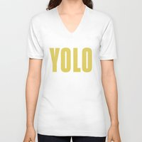 yolo V-neck T-shirts featuring YOLO by B.you