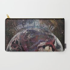 'Earth' Without 'Art' Is Just 'Eh' Carry-All Pouch