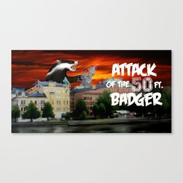 Attack of the 50 Ft. Badger Canvas Print