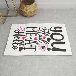 You Had Me At Hello - Funny Love humor - Cute typography - Lovely and romantic quotes illustration Rug