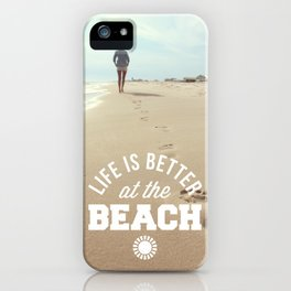 Better At The Beach Quote iPhone Case