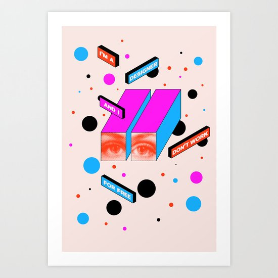I dont Work for Free Art Print