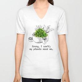 My Plants Need Me Unisex V-Neck