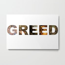 Greed Metal Print