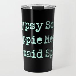 Gypsy Soul, Hippie Heart, Mermaid Spirit Travel Mug