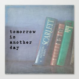Tomorrow is Another Day Canvas Print