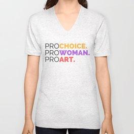 PRO CHOICE. PRO WOMAN. PRO ART. Unisex V-Neck