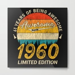 61 Year Old Bday 1960 Awesome Since 61st Birthday Metal Print