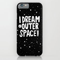 I Dream of Outer Space iPhone 6 Slim Case