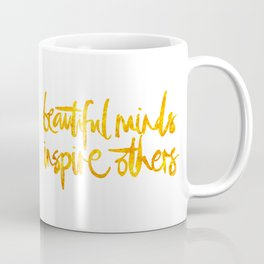 beautiful minds inspire others Coffee Mug
