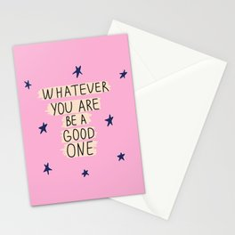 Whatever You Are Be A Good One Stationery Cards