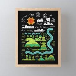 I'm here for good Framed Mini Art Print