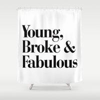coachella Shower Curtains featuring Young, Broke & Fabulous by RexLambo