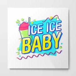 Ice Ice Metal Print