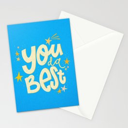 You da absolute best! Stationery Cards