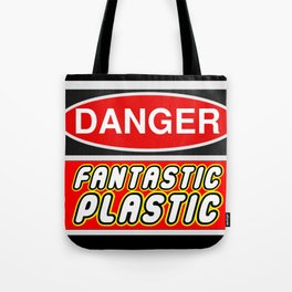 Danger Fantastic Plastic Sign by Chillee Wilson Tote Bag