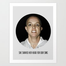 She Shaved Her Head For Our Sins Art Print