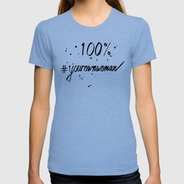100% Your Own Woman T-shirt