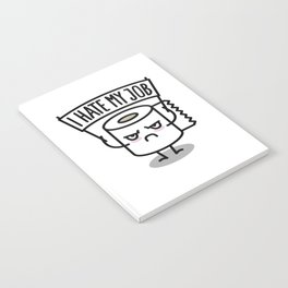I hate my job -  Toiletpaper Notebook