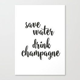 Save water drink champagne Canvas Print