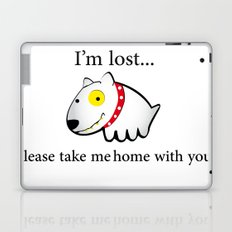 I'm lost....please take me home with you Laptop & iPad Skin