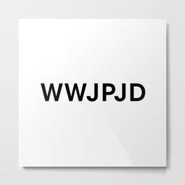What Would John Paul Jones Do Metal Print