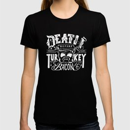 Death Before Turkey Bacon T-shirt