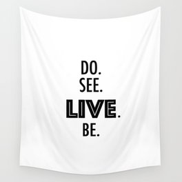 Do See Live Be - Text Only Wall Tapestry