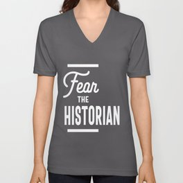 Fear The Historian T-Shirt for Historians Shirt Unisex V-Neck