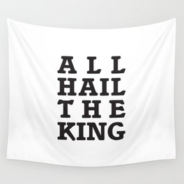 All Hail the King Wall Tapestry