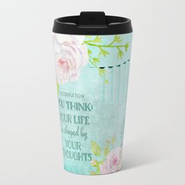 Be careful what you think - Floral roses watercolor Illustration & Typography Travel Mug