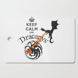 Keep Calm and Drakarys Cutting Board